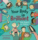 Your Body Is Brilliant: Body Respect for Children Cover Image