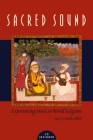 Sacred Sound: Experiencing Music in World Religions [With CD (Audio)] Cover Image