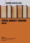 POLÍTICA, DERECHO Y LITERATURA. Ensayos Cover Image