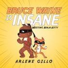 Bruce Wayne Is Insane: Meeting Ninja Kitty Cover Image