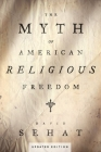 The Myth of American Religious Freedom, Updated Edition Cover Image