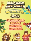 keep calm and watch detective Aron how he will behave with plant and animals: A Gorgeous Coloring and Guessing Game Book for Aron /gift for Aron, todd Cover Image