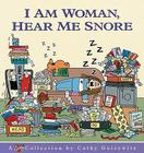I Am Woman, Hear Me Snore Cover Image