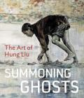 Summoning Ghosts: The Art of Hung Liu Cover Image