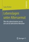 Lebenslagen Unter Altersarmut: Über Die Lebenssituation Von ALS Arm Und Alt Adressierten Menschen Cover Image
