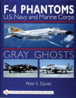 Gray Ghosts: US Navy and Marine Corps F4 Phantoms (Schiffer Military History Book) Cover Image