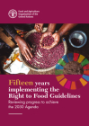 Fifteen Years Implementing the Right to Food Guidelines: Reviewing Progress to Achieve the 2030 Agenda Cover Image