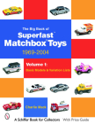 The Big Book of Matchbox Superfast Toys: 1969-2004: Volume 1: Basic Models & Variation Lists (Schiffer Book for Collectors) Cover Image