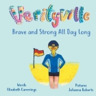 Brave and Strong All Day Long: A story of Girl Power and Resilience Cover Image