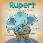 Rupert The Very Naughty Elephant Cover Image
