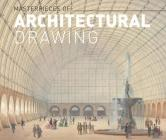 Masterworks of Architectural Drawing Cover Image