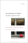 The Relocation of Culture: Translations, Migrations, Borders (Literatures) Cover Image