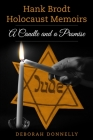 Hank Brodt Holocaust Memoirs: A Candle and a Promise Cover Image