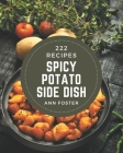 222 Spicy Potato Side Dish Recipes: Home Cooking Made Easy with Spicy Potato Side Dish Cookbook! Cover Image