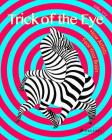 Trick of the Eye: How Artists Fool Your Brain Cover Image