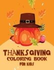 Thanksgiving Coloring Book for Kids: A Collection of Fun and Easy Thanksgiving Coloring Pages for Kids, Toddlers, and Preschoolers Cover Image