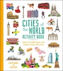 Cities of the World Activity Book: Explore Incredible Places with Puzzles, Mazes, and More! Cover Image