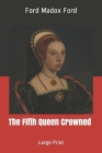 The Fifth Queen: Large Print Cover Image