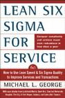 Lean Six SIGMA for Service: How to Use Lean Speed and Six SIGMA Quality to Improve Services and Transactions Cover Image