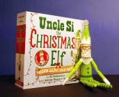 Uncle Si the Christmas Elf: Work Hard, Nap Hard Cover Image