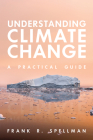 Understanding Climate Change: A Practical Guide Cover Image