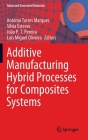 Additive Manufacturing Hybrid Processes for Composites Systems (Advanced Structured Materials #129) Cover Image