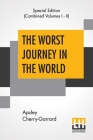 The Worst Journey In The World (Complete): Antarctic 1910-1913 Cover Image