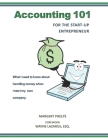 Accounting 101 for the Start-Up Entrepreneur: What I need to know about handling money when I start my own company Cover Image