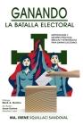 Ganando la Batalla Electoral: Metodología y Mejores Practicas Bíblicas y Estratégicas para Ganar Elecciones Cover Image