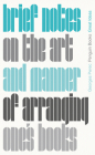 Brief Notes on the Art and Manner of Arranging One's Books (Penguin Great Ideas) Cover Image