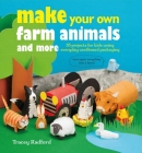 Make Your Own Farm Animals and More: 35 projects for kids using everyday cardboard packaging Cover Image