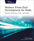 Modern Front-End Development for Rails: Hotwire, Stimulus, Turbo, and React Cover Image