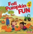 Fall Pumpkin Fun (Fall Fun (Early Bird Stories (TM))) Cover Image