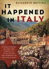 It Happened in Italy: Untold Stories of How the People of Italy Defied the Horrors of the Holocaust Cover Image