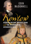 Kowtow: Georgian Britain, Imperial China and the Irishman Who Introduced Them Cover Image