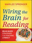 Wiring the Brain for Reading: Brain-Based Strategies for Teaching Literacy Cover Image