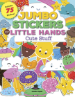 Jumbo Stickers for Little Hands: Cute Stuff: Includes 75 Stickers Cover Image