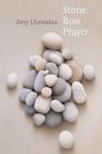 Stone Bow Prayer Cover Image