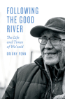 Following the Good River: The Life and Times of Wa'xaid Cover Image