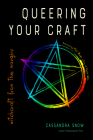 Queering Your Craft: Witchcraft from the Margins  Cover Image
