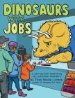 Dinosaurs with Jobs: A Coloring Book Celebrating Our Old-School Coworkers Cover Image