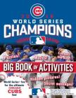 Chicago Cubs 2016 World Series Champions: The Big Book of Activities Cover Image
