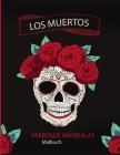Los muertos - Malbuch - FÄRBENDE MANDALAS: Prächtige Mandalas für die leidenschaftlichen - Malbuch Erwachsene und Kinder Anti-Stress und entspannend - Cover Image
