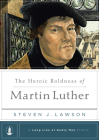 The Heroic Boldness of Martin Luther (Long Line of Godly Men Profile) Cover Image