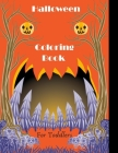 Halloween Coloring Book For Toddlers: A Collection of Scary Fun for happy Halloween Coloring Pages for Kids 2-5 Cover Image