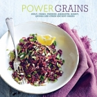 Power Grains: Spelt, farro, freekeh, amaranth, kamut, quinoa and other Ancient grains Cover Image