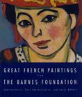 Great French Paintings From The Barnes Foundation: Impressionist, Post-impressionist, and Early Modern Cover Image