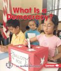 What Is a Democracy? (First Step Nonfiction -- Exploring Government) Cover Image