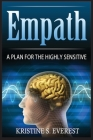 Empath: : A Plan For The Highly Sensitive Cover Image