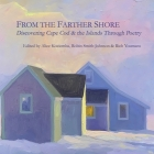 From the Farther Shore: Discovering Cape Cod and the Islands Through Poetry Cover Image